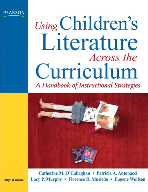Using Children's Literature Across the Curriculum: A Handbook of Instructional Strategies, CourseSmart eTextbook