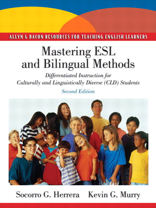 Mastering ESL and Bilingual Methods: Differentiated Instruction for Culturally and Linguistically Diverse (CLD) Students, CourseSmart eTextbook, 2nd Edition