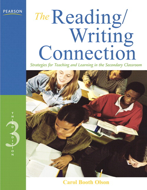 Reading/Writing Connection, The: Strategies for Teaching and Learning in the Secondary Classroom, 3rd Edition
