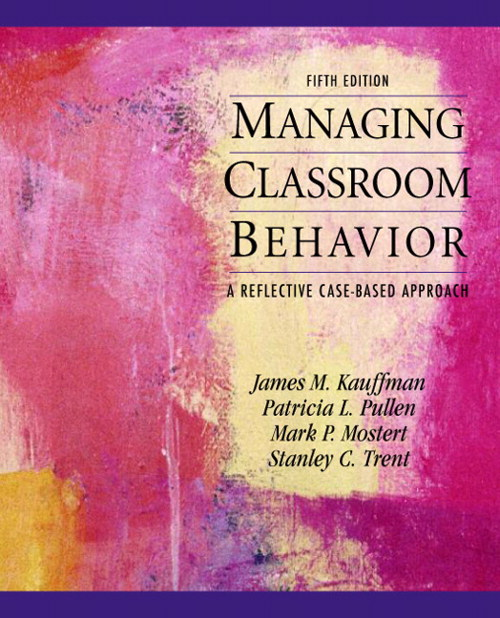 Managing Classroom Behavior: A Reflective Case-Based Approach, CourseSmart eTextbook, 5th Edition