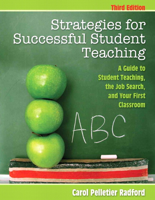 Strategies for Successful Student Teaching: A Guide to Student Teaching, the Job Search, and Your First Classroom, 3rd Edition