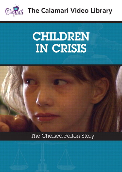 Children in Crisis: The Chelsea Felton Story