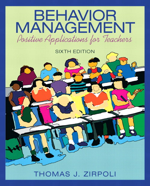 Behavior Management: Positive Applications for Teachers, CourseSmart eTextbook, 6th Edition