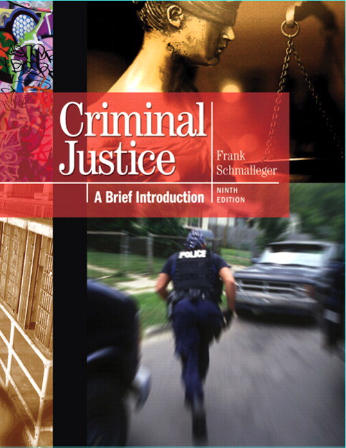 Criminal Justice: A Brief Introduction, 9th Edition
