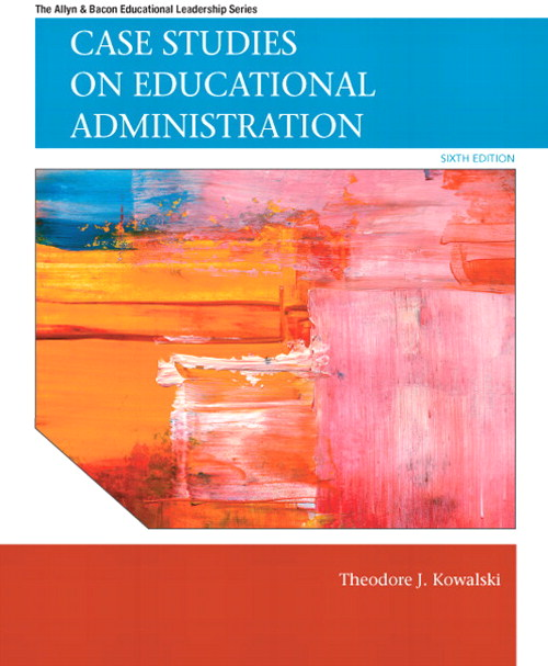 Case Studies on Educational Administration, CourseSmart eTextbook, 6th Edition