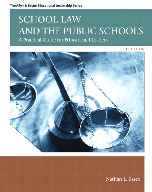 School Law and the Public Schools: A Practical Guide for Educational Leaders, 5th Edition