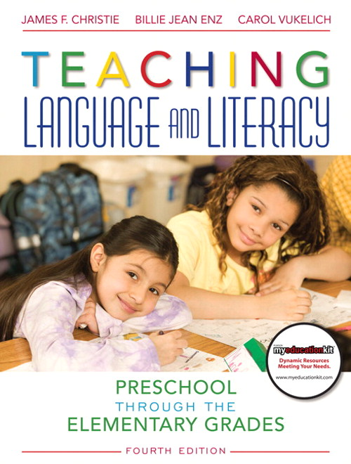 Teaching Language and Literacy: Preschool Through the Elementary Grades  (with MyEducationKit), 4th Edition