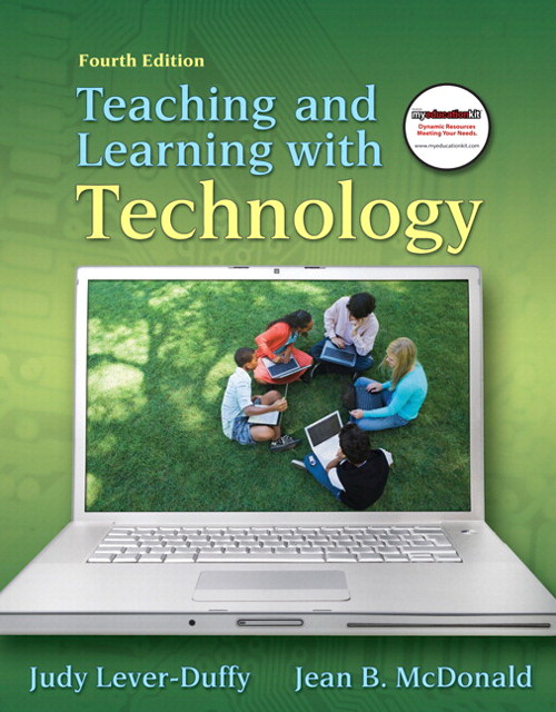 Teaching and Learning with Technology, and MyEducationKit, 4th Edition