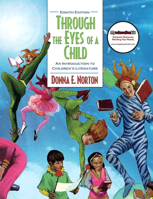Through the Eyes of a Child: An Introduction to Children's Literature (with MyEducationKit), 8th Edition
