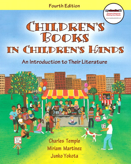 Children's Books in Children's Hands: An Introduction to Their Literature (with MyEducationKit), 4th Edition