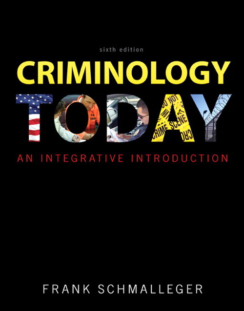 Criminology Today: An Integrative Introduction, 6th Edition