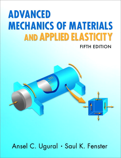 Advanced Mechanics of Materials and Applied Elasticity, Safari, 5th Edition