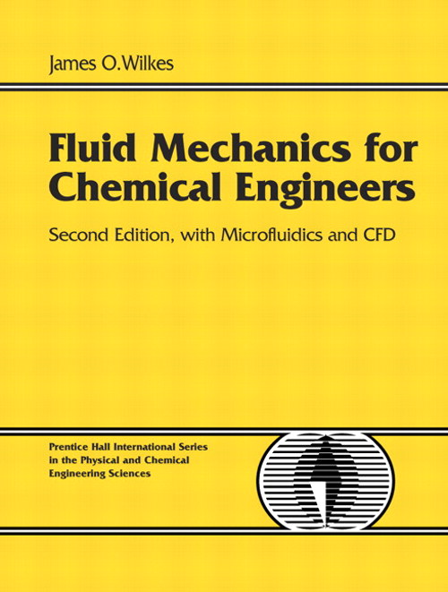 Fluid Mechanics for Chemical Engineers with Microfluidics and CFD, CourseSmart eTextbook, 2nd Edition