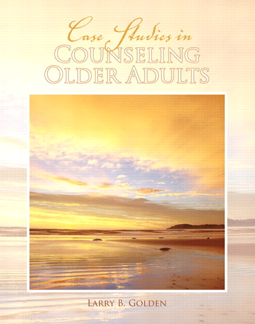 Case Studies in Counseling Older Adults, CourseSmart eTextbook