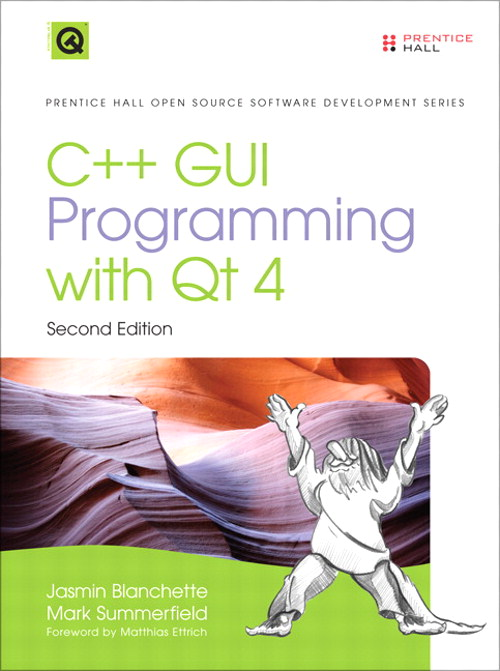 C++ GUI Programming with Qt 4 (Safari), 2nd Edition