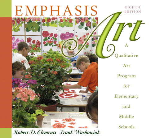 Emphasis Art: A Qualitative Art Program for Elementary and Middle Schools, 9th Edition