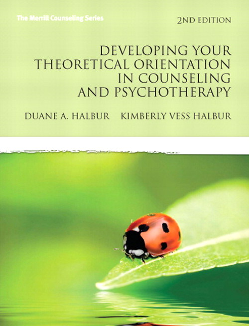 Developing Your Theoretical Orientation in Counseling and Psychotherapy, CourseSmart eTextbook, 2nd Edition