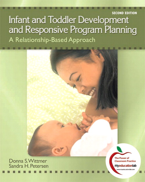 Infant and Toddler Development and Responsive Program Planning: A Relationship-Based Approach, CourseSmart eTextbook, 2nd Edition