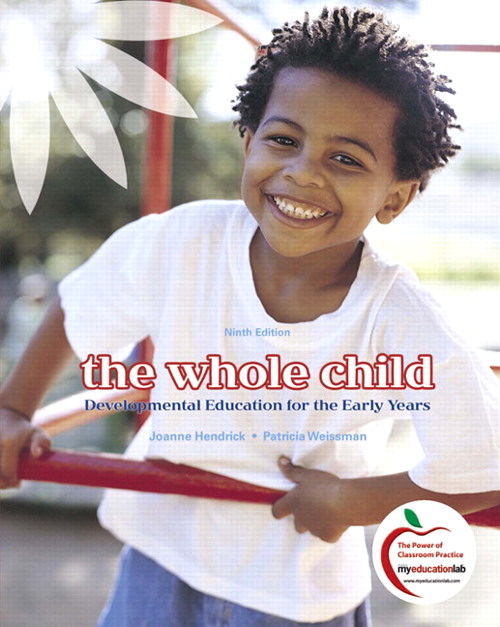 Whole Child, The: Developmental Education for the Early Years, 9th Edition
