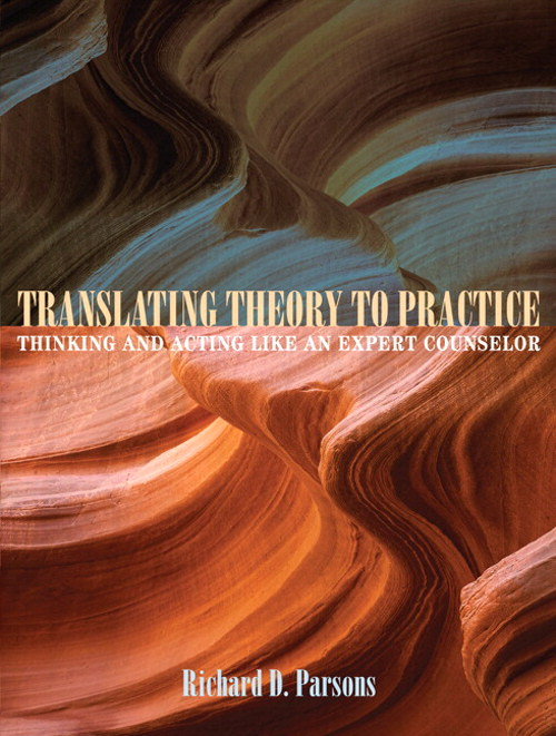 Translating Theory to Practice: Thinking and Acting Like an Expert Counselor, CourseSmart eTextbook