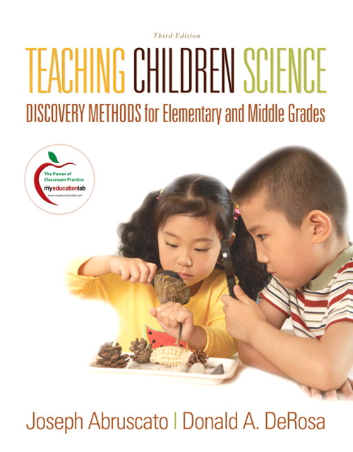 Teaching Children Science: Discovery Methods for Elementary and Middle Grades, 3rd Edition