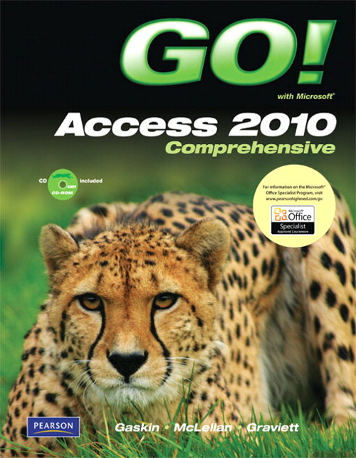 GO! with Microsoft Access 2010 Comprehensive, CourseSmart eTextbook