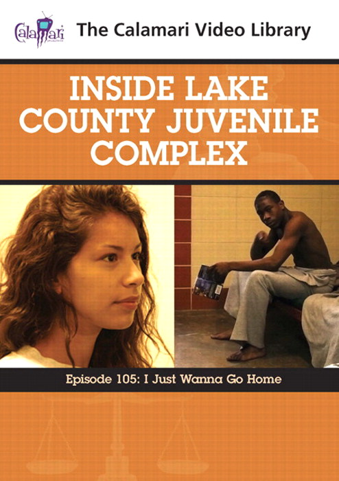 Inside Lake County Juvenile Complex: I Just Wanna Go Home (#105)