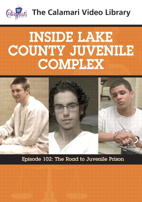 Inside Lake County Juvenile Complex: The Road to Juvenile Prison (#102)