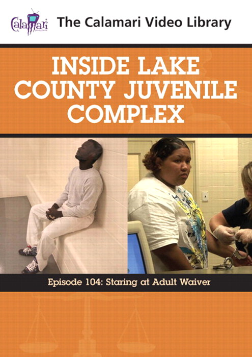 Inside Lake County Juvenile Complex: Staring at Adult Waiver (#104)