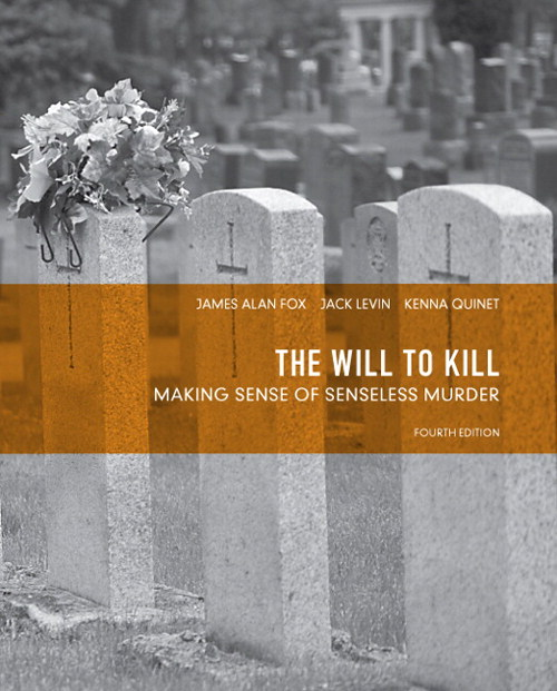 Will to Kill, The: Making Sense of Senseless Murder, CourseSmart eTextbook, 4th Edition