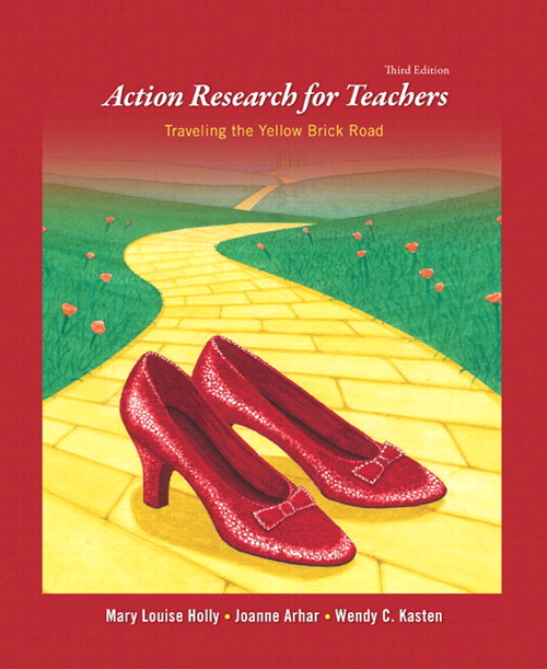 Action Research for Teachers: Traveling the Yellow Brick Road, CourseSmart eTextbook, 3rd Edition