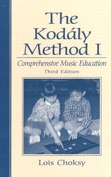 Kodaly Method I, The: Comprehensive Music Education, 3rd Edition