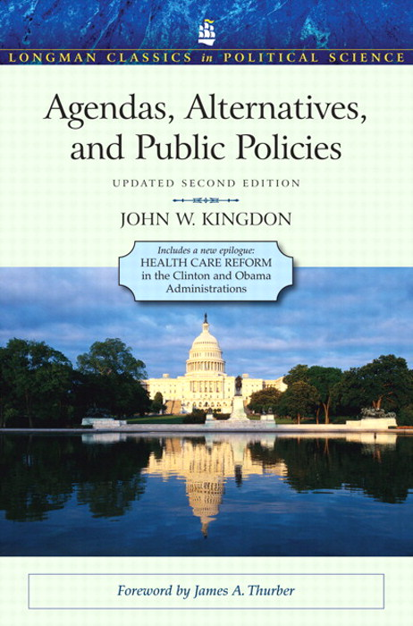 Agendas, Alternatives, and Public Policies, Update Edition with an Epilogue on Health Care, CourseSmart eTextbook, 2nd Edition