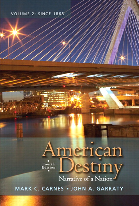 American Destiny: Narrative of a  Nation, Volume 2, CourseSmart eTextbook, 4th Edition