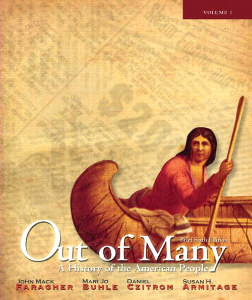 Out of Many: A History of the American People, Brief Edition, Volume 1 (Chapters 1-17), 6th Edition
