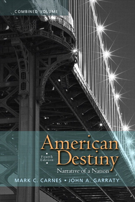American Destiny: Narrative of a Nation, CourseSmart eTextbook, 4th Edition