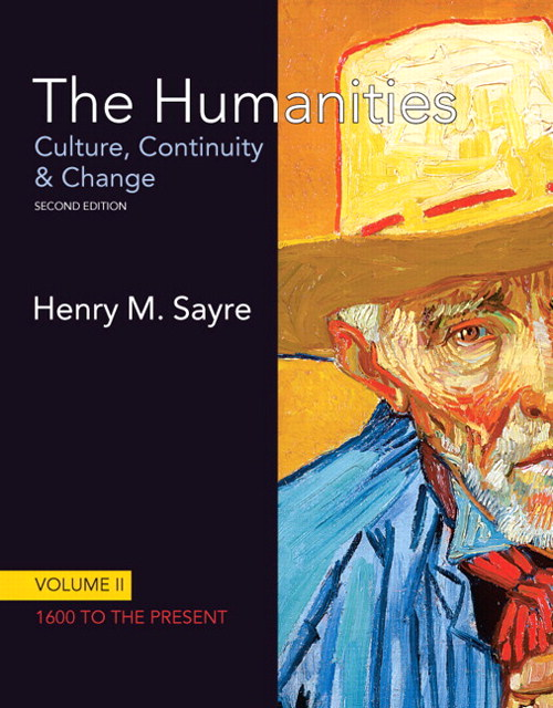 Humanities, The: Culture, Continuity and Change, Volume II: 1600 to the Present, 2nd Edition
