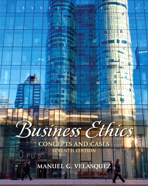 Business Ethics: Concepts and Cases, 7th Edition