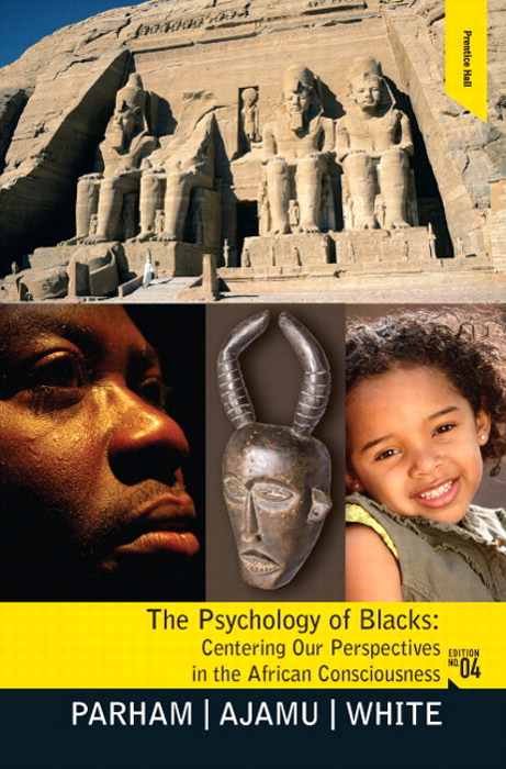 Psychology of Blacks: Centering Our Perspectives in the African Consciousness, CourseSmart eTextbook, 4th Edition