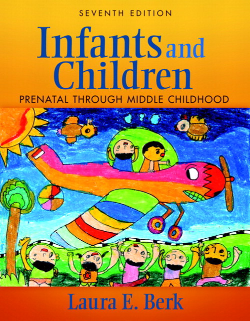 Infants and Children: Prenatal Through Middle Childhood, CourseSmart eTextbook, 7th Edition