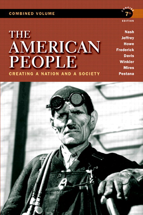 American People, The: Creating A Nation and A Society, Concise, Combined Volume, CourseSmart eTextbook, 7th Edition
