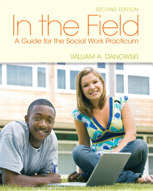 In the Field: A Guide for the Social Work Practicum, CourseSmart eTextbook, 2nd Edition