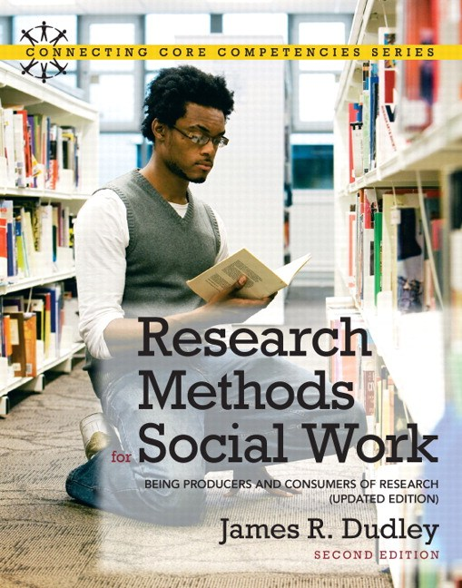 Research Methods for Social Work: Being Producers and Consumers of Research (Updated Edition) with MySocialWorkLab and Pearson eText, 2nd Edition