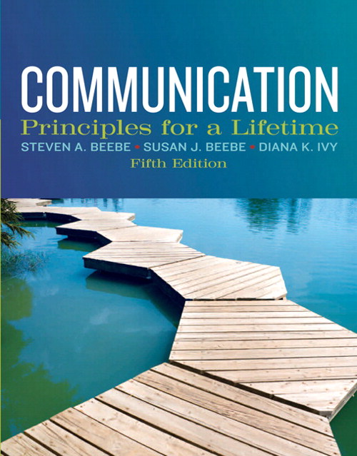 Communication: Principles for a Lifetime, 5th Edition