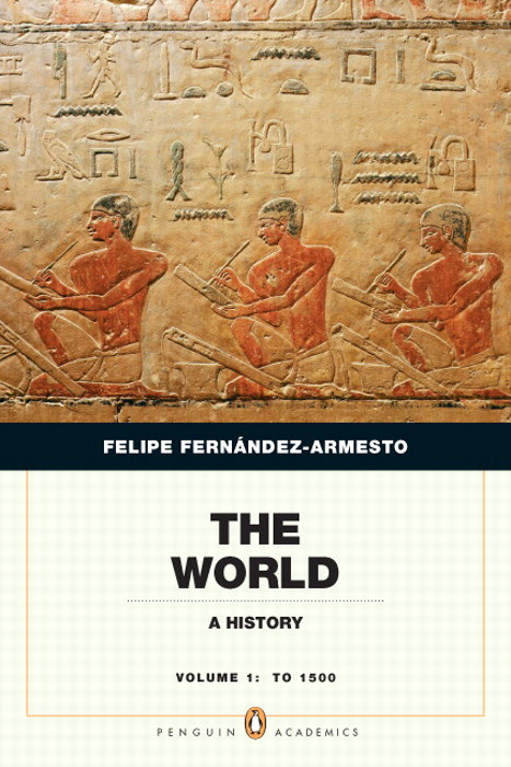 The World: A History, Volume 1: To 1500, CourseSmart eTextbook