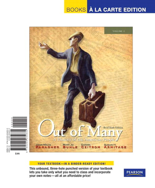 Out of Many: A History of the American People, Brief Edition, Volume 2, (Chapters 16-31) Books a la Carte Edition, 6th Edition