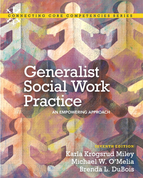 Generalist Social Work Practice: An Empowering Approach, 7th Edition