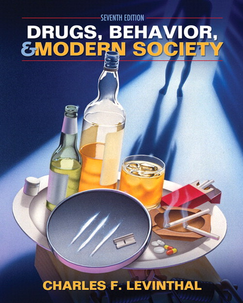 Drugs, Behavior, and Modern Society, 7th Edition