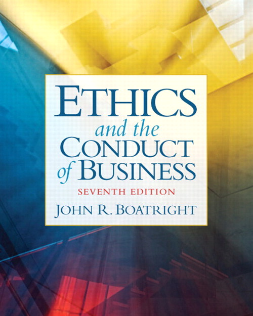 Ethics and the Conduct of Business, 7th Edition