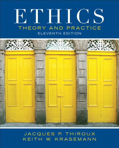 Ethics: Theory and Practice, 11th Edition